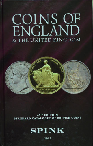 Coins of England and the United Kingdom, by Spink, 2012, 47th ed