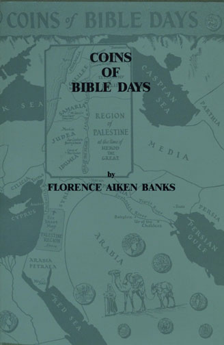 Coins of Bible Days, by Florence Aiken Banks