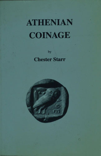 Athenian Coinage by Chester Starr