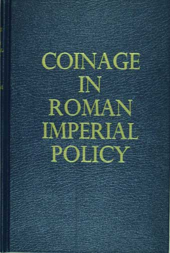 Coinage in Roman Imperial Policy