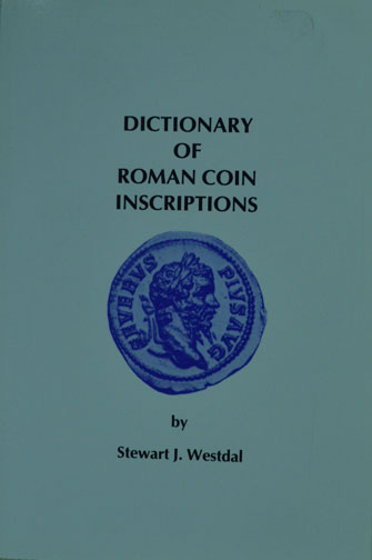 Dictionary Of Roman Coin Inscriptions by Stewart J. Westdal