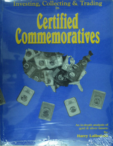 Investing, Collecting & Trading in Certified Commemoratives, by Harry Laibstain