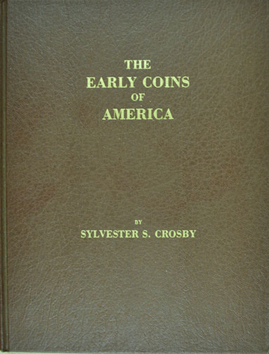 Early Coins of America, by Sylvester S. Crosby