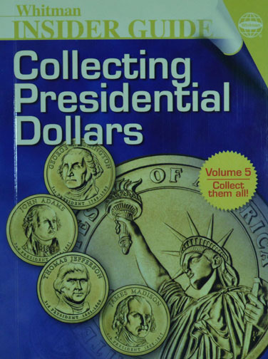 Whitman Insider Guide to Collecting Presidential Dollars