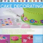 Cake Decorating - The Complete Photo Guide THUMBNAIL