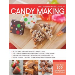 The Complete Photo Guide to Candy Making_LARGE