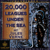 20,000 Leagues Under the Sea, by Jules Verne [Classic Tales Edition](Unabridged) THUMBNAIL