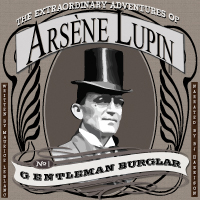 The Extraordinary Adventures of Arsene Lupin: Gentleman Burglar, by Maurice Leblanc THUMBNAIL