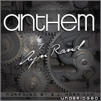 Anthem, by Ayn Rand (Unabridged Audiobook)
