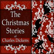 The Christmas Stories of Charles Dickens [Classic Tales Edition] THUMBNAIL