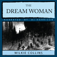 The Dream Woman, by Wilkie Collins LARGE