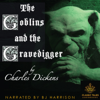 The Goblins and the Gravedigger, by Charles Dickens THUMBNAIL
