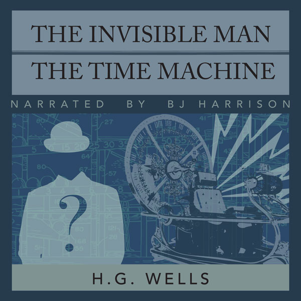 The Invisible Man & The Time Machine, by H.G. Wells