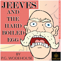 Jeeves and the Hard Boiled Egg, by P.G. Wodehouse LARGE