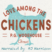 Love Among the Chickens [Classic Tales Edition], by P.G. Wodehouse THUMBNAIL
