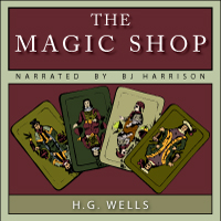 The Magic Shop, by H.G. Wells THUMBNAIL