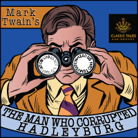 The Man Who Corrupted Hadleyburg, by Mark Twain