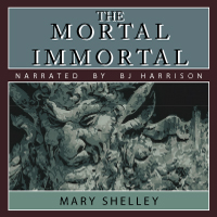 The Mortal Immortal, by Mary Shelley_THUMBNAIL