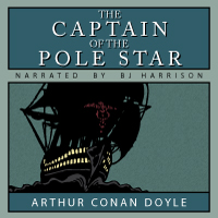 The Captain of the Pole Star, by Sir Arthur Conan Doyle LARGE