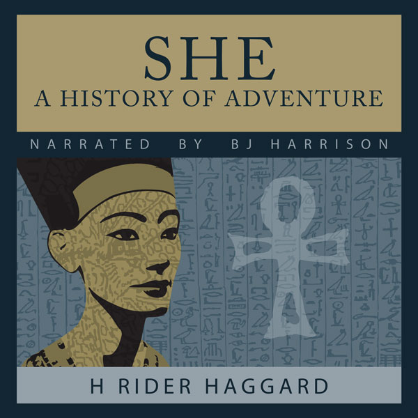 She, A History of Adventure, by H. Rider Haggard