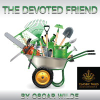 The Devoted Friend, by Oscar Wilde