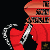 The Secret Adversary [Classic Tales Edition], by Agatha Christie LARGE