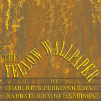 The Yellow Wallpaper, by Charlotte Perkins Gilman LARGE