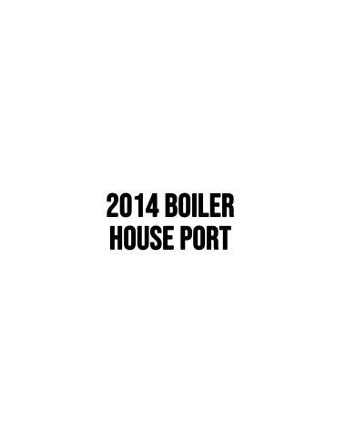 2014 Boiler House Port MAIN