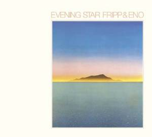 Fripp & Eno - Evening Star