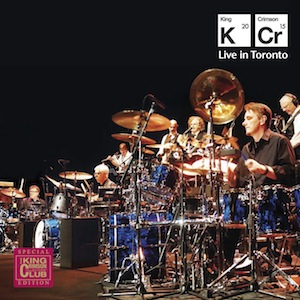 King Crimson - Live in Toronto – November 20th 2015