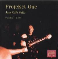 ProjeKct One -CC - Jazz Cafe Suite, December 1 - 4, 1997