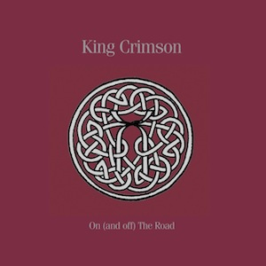 King Crimson - On (and off) The Road 1981-1984 (Limited Edition)