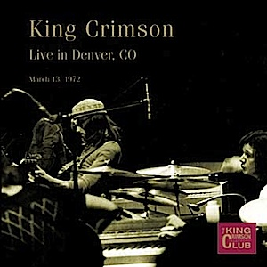 King Crimson - CC -Live in Denver - March 13, 1972