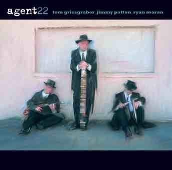 Agent 22 - Tom Griesgraber, Jimmy Patton, Ryan Moran