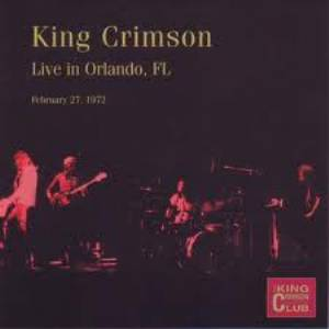 King Crimson - CC- Live in Orlando, FL, February 27, 1972