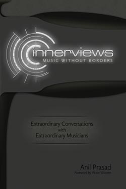 Innerviews - Music Without Borders by Anil Prasad (Book)