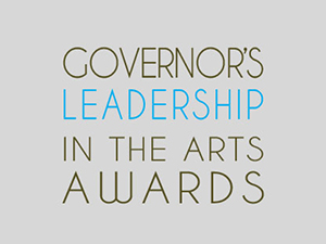 Governor's Leadership in the Arts Awards SOLD OUT