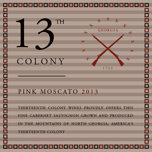 <b>Thirteenth Colony</b><br/>Pink Moscato<br/>2013
