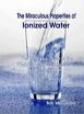 Miraculous Properties of Ionized Water