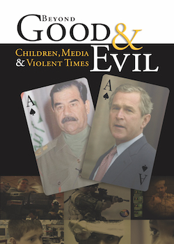 Beyond Good & Evil: Children, Media & Violent Times