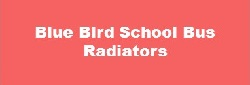 Blue Bird School Bus Radiators