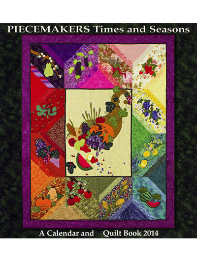 Piecemakers 2014 Times and Seasons Calendar and Quilt Pattern Book MAIN