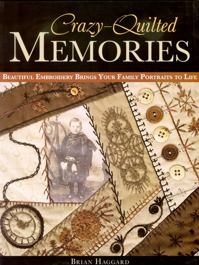 Crazy Quilted Memories - by Brian Haggard