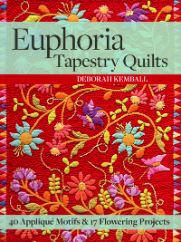 Euphoria Tapestry Quilts - by Deborah Kemball