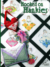 Hooked on Hankies - by Laurene Sinema and Janet Carruth