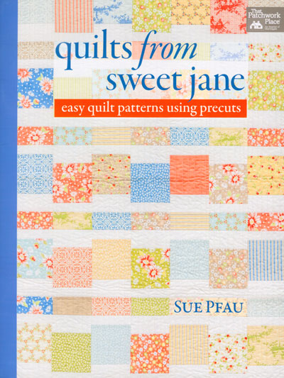Quilts from Sweet Jane - by Sue Pfau