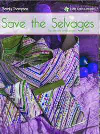 Save the Selvages - by Sandy Thompson