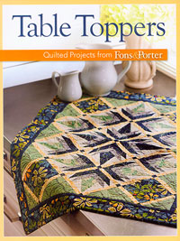 Table Toppers - Quilted Projects from Fons & Porter