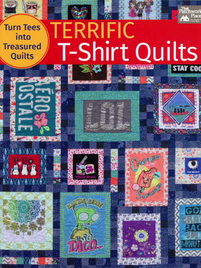 Terrific T-Shirt Quilts - Compiled by Karen M. Burns