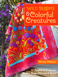 Wild Blooms and Colorful Creatures – by Wendy Williams